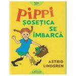 Pippi Sosetica se imbarca (Editura: Art, Autor: Astrid Lindren ISBN 978-606-788-685-6)