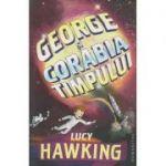 George si corabia timpului(Editura: Humanitas: Autor: Lucy Hawking ISBN 978-973-50-6260-6)