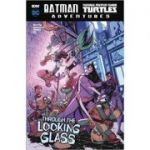 Batman / Teenage Mutant Ninja Turtles Adventures: Through the Looking Glass ( Editura: Raintree/Books Outlet, Autor: Matthew K. Manning ISBN 9781474766517)