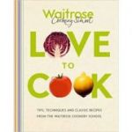 Love to Cook (Editura: Simon & Schuster/Books Outlet, Autor: Waitrose Cookery School ISBN )