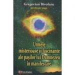 Urmele misterioase si fascinante ale pasilor lui Dumnezeu (Editura: Firul Ariadnei, Autor: Gregorian Bivolaru ISBN 978-973-88462-3-4)