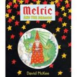 Melric and the Dragon (4) ( Editura: Andersen Press/Books Outlet, Autor: David McKee ISBN 9781783442102)