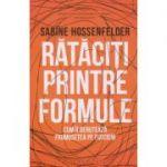 Rataciti printre formule(editura: Humanitas, Autor: Sabine, Hossenfelder ISBN 978-973-50-6789-0)