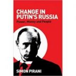 Change in Putin's Russia: Power, Money and People ( Editura: Pluto Press/Books Outlet, Autor: Simon Pirani ISBN 9780745326900)
