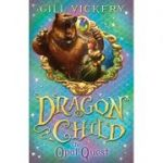 The Opal Quest: Dragon Child book 2 ( Editura: A&C Black Childrens & Educational /Books Outlet, Autor: Gill Vickery ISBN 9781408176252)