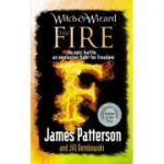 Witch & Wizard: The Fire ( Editura: Random House Children's Books /Books Outlet, Autor: James Patterson ISBN 9780099544173)