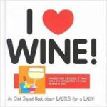 I Love Wine! (Odd Squad I Love Collection...) ( Editura: Ravette Publishing /Books Outlet, Autor: Allan Plenderleith ISBN 9781841612393)