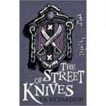Street of Knives( Editura: Bloomsbury/Books Outlet, Autor: V. A. Richardson ISBN 9780747575818)