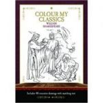 Colour My Classics - William Shakespeare ( Editura: Worth Press/Books Outlet, Autor: Worth Press ISBN 9781849311229)