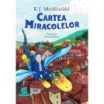 Cartea miracolelor (Editura: Humanitas, Autor: K. J. Mecklenfeld ISBN 978-973-50-6870-7)