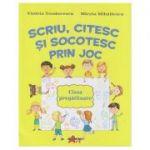 Scriu, citesc si socotesc prin joc (Editura: Akademos Art, Autori: Violeta Teodorescu, Mirela Mihailescu ISBN 978-606-000-046-4)