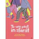 Te-am gasit, in sfarsit (Editura: Curtea veche, Autor: Alina Varlanuta ISBN 978-606-44-0730-6)
