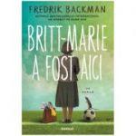 Britt-Marie a fost aici (Editura: Art Grup Editorial, Autor: Fredrik Backman ISBN 9786067107357)
