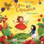 Zana Capsunica. Magia prieteniei (Editura: Univers Enciclopedic, Autor: Stefanie Dahle ISBN 9786067044690)