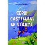 Copiii castelului de stâncă (Editura: Curtea Veche, Autor: Natasha Farrant ISBN 978-606-44-0741-2) )