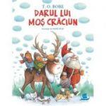 Darul lui Mos Craciun (Editura: Humanitas Autor: T. O. Bobe ISBN 978-973-50-5893-7)
