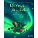 Un Craciun Elefantastic. Expeditie la Polul Nord (Editura: Univers Enciclopedic, Autori: Joëlle Tourlonias, Michael Engler ISBN 978-606-704-627-4)