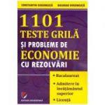 1101 teste grila si probleme de economie cu rezolvari (Editura: Universitara, Autori: Constantin Gogoneata, Basarab Gogoneata ISBN 978-606-28-1084-9)
