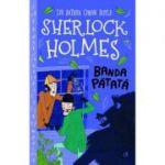 Sherlock Holmes. Banda patata (Editura: Curtea Veche, Autor: Sir Arthur Conan Doyle ISBN 9786064406743)