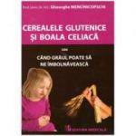 Cerealele glutenice si boala celiaca sau cand graul poate sa ne imbolnaveasca ( Editura: Medicala, Autor: Prof. Univ. Dr. H. C. Gheorghe Mencinicopschi ISBN 978-973-39-0789-3)