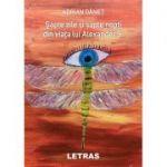 Sapte zile si sapte nopti din viata lui Alexander S. ( Editura: Letras, Autor: Adrian Danet ISBN 9786060711148)