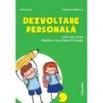 Dezvoltare personala. Caiet de lucru pentru clasa pregatitoare PR114 ( Editura: Booklet, Autori: Mirela Ilie, Marilena Nedelcu ISBN 978-606-590-855-0)