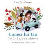 Lumea lui Ian vol 2 - Bagaj de calatorie ( Editura: Letras, Autor: Flavia Peciu-Florianu ISBN 978-606-071-201-5)
