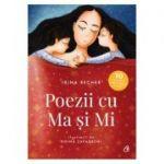 Poezii cu Ma si Mi ( Editura: Curtea Veche, Autor: Irina Becher ISBN 9786064407740)