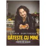 Gateste cu mine (Editura: Coreus Publishing, Autor: Florin Dumitrescu ISBN 978-606-93180-9-6)