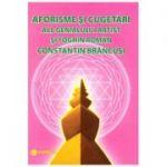 Aforisme si cugetari ale genialului artist si yoghin roman Constantin Brancusi ( Editura: Shambala, Autor: Gregorian Bivolaru ISBN 9789738279360)