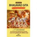Bhagavad Gita pe intelesul tuturor ( Editura: Prestige, Autor: J. P. Vaswani ISBN 9786069651292)