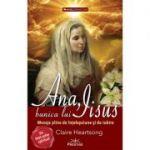Ana, bunica lui IIsus ( Editura: Prestige, Autor: Claire Heartsong ISBN 9786069651148)