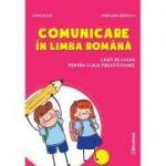 Comunicare in limba romana – caiet de lucru pentru clasa pregatitoare ( Editura: Booklet, Autori: Mirela Ilie, Marilena Nedelcu ISBN 9786065908543)