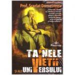 Din tainele vietii si ale universului ( Editura: Prestige, Autor: prof. Scarlat Demetrescu ISBN 9786069651261 )