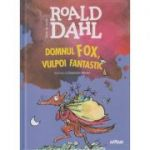 Domnul Fox, vulpoi fantastic(Editura: Arthur, Autor Roald Dahl ISBN 9786067884937)