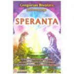 Speranta ( Editura: Shambala, Autor: Gregorian Bivolaru ISBN 978-973-8279-49-0)