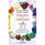 Terapia cu cristale ( Editura: Livingstone, Autori: Doreen Virtue, Judith Lukomski ISBN 9786068545059)