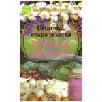 Usturoiul, ceapa si varza: izvor de sanatate ( Editura: Prestige, Autor: Marie-Rose Rouselle ISBN 9786069265307)