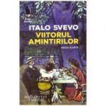 Viitorul amintirilor. Proza scurta (Editura: Humanitas, Autor: Italo Svevo ISBN 9786067797343)