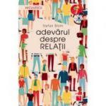Adevarul despre relatii (Editura: Niculescu, Autor: Stefan Blom ISBN 9786063803185)