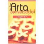 Arta conversatiei Tonque Fu! ( Editura: Amaltea, Autor: Sam Horn ISBN 9789737780249)