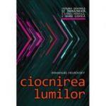 Ciocnirea lumilor (Editura: Daksha, Autor: Immanuel Velikovsky ISBN 9789731965512)