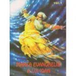 Marea Evanghelie a lui Ioan Volumul I (Editura: Deceneu ISBN 9739466028)