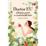 Doctor EU. Stiinta pura a autovindecarii (Editura: Niculescu, Autor: Jeremy Howick ISBN 9786063802836)