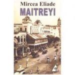 Maitreyi (Editura: Agora, Autor: Mircea Eliade ISBN 9786068391403)