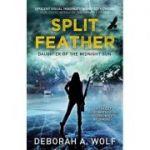Split Feather: Daughter of the Midnight Sun ( Editura: Titan Publ. Group Ltd./Books Outlet, Autor: Deborah A. Wolf ISBN 9781785654480)