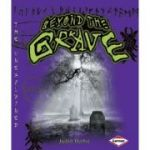 Unexplained - Beyond the Grave ( Editura: Lerner /Books Outlet, Autor: Judith Herbst ISBN 9780761343073)