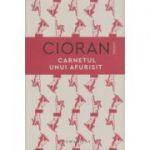 Carnetul unui afurisit(Editura: Humanitas, Autor: Emil Cioran ISBN 9789735067021)
