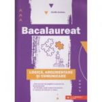 Bcalaureat Logica, Argumentare si Comunicare (Editura: Paralela45, Autor, Cecilia Ionescu ISBN 9789734733668)