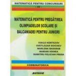 Matematica pentru pregatirea olimpiadelor scolare si Balcaniadei pentru juniori / combinatorica (Editura: Sitech, Autor(I): Ivailo Kortezov, Marlena Basarab ISBN 9786061123612)